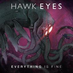 Hawk Eyes - Everything Is Fine - CD DIGIPAK