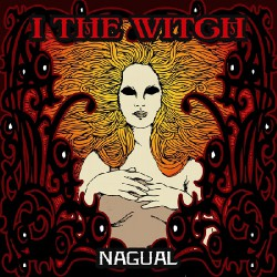 I The Witch - Nagual - CD