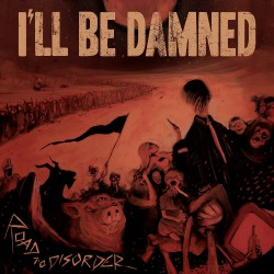 I'll Be Damned - Road To Disorder - CD DIGIPAK