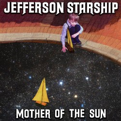 Jefferson Starship - Mother Of The Sun - CD EP DIGIPAK