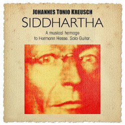 Johannes Tonio Kreusch - Siddhartha - A Musical Homage To Hermann Hesse - DOUBLE CD DIGIFILE