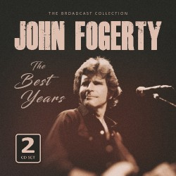 John Fogerty - The Best Years / Radio Broadcasts - DOUBLE CD