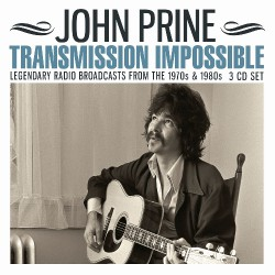 John Prine - Transmission Impossible - Triple CD