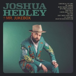 Joshua Hedley - Mr. Jukebox - CD DIGIPAK