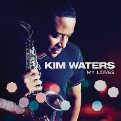 Kim Waters - My Loves - CD DIGIPAK