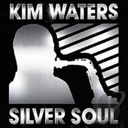 Kim Waters - Sliver Soul - CD DIGIPAK
