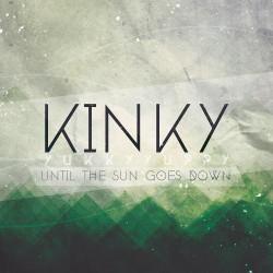 Kinky Yukky Yuppy - Until The Sun Goes Down - CD DIGIPAK