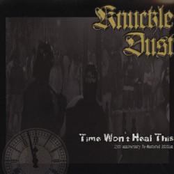 Knuckledust - Time Won't Heal This (15th Anniversary) - CD DIGIPAK