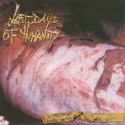 Last Days Of Humanity - Putrefaction In Progress - CD