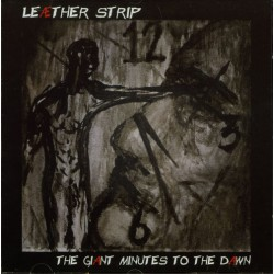 Leaether Strip - The giant Minutes to the Dawn - CD