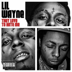 Lil Wayne - They Love To Hate Me - CD