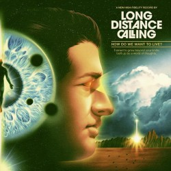 Long Distance Calling - How Do We Want To Live? - Double LP Gatefold + CD