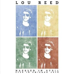 Lou Reed - Hassled in April - Live in Chicago 1978 - DOUBLE LP