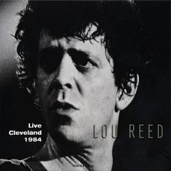 Lou Reed - Live In Cleveland 1984 - CD DIGIPAK
