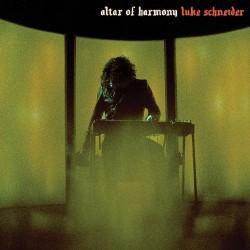 Luke Schneider - Altar Of Harmony - LP