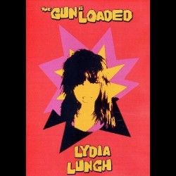 Lydia Lunch - The Gun is Loaded - DVD