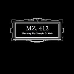 MZ.412 - Burning The Temple Of God - CD DIGIPAK