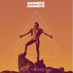 Mammoth Mammoth - Mount The Mountain - CD DIGIPAK