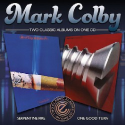 Mark Colby - Serpentine Fire / One Good Turn - CD