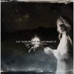 Mary Chapin Carpenter - The Things That We Are Made Of - CD DIGIPAK