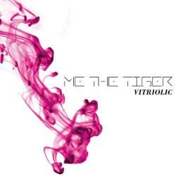Me The Tiger - Vitriolic - CD