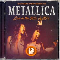 Metallica - Live In The 80's & 90's - DOUBLE CD