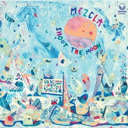 Mezcla - Shoot The Moon - CD DIGIPAK