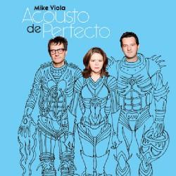 Mike Viola - Acousto De Perfecto - CD DIGISLEEVE