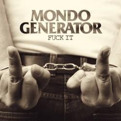Mondo Generator - Fuck It - CD DIGIPAK