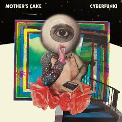 Mother's Cake - Cyberfunk! - LP Gatefold Coloured