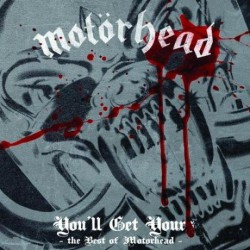 Motorhead - You'll Get Yours - The Best of Motörhead - CD