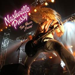 Nashville Pussy - Ten Years Of Pussy - 2CD DIGIPAK