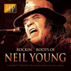 Neil Young - Rockin' Roots Of Neil Young - DOUBLE CD