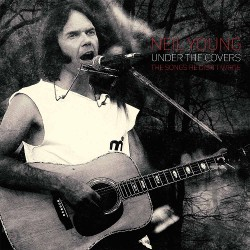 Neil Young - Under The Covers - The Songs He Didn't Write - DOUBLE LP Gatefold