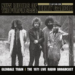 New Riders Of The Purple Sage - Glendale Train - The 1971 Live Radio Broadcast - DOUBLE LP Gatefold