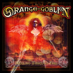 Orange Goblin - Healing Through Fire - CD