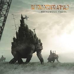 Pattern-Seeking Animals - Prehensile Tales - CD DIGIPAK