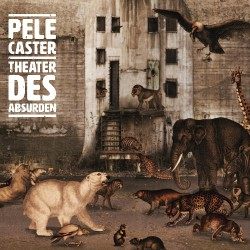 Pele Caster - Theater Des Absurden - CD DIGIPAK