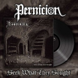 Pernicion - Seek What They Sought - LP