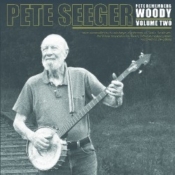 Pete Seeger - Pete Remenbers Woody Volume 2 - DOUBLE LP Gatefold