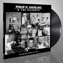 Philip H. Anselmo & The Illegals - Choosing Mental Illness As A Virtue - LP Gatefold + Digital
