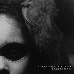 """Planning For Burial / Liar in Wait - Planning For Burial / Liar in Wait - 7"""" vinyl"""
