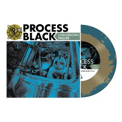 "Process Black - Countdown Failure - 7"" vinyl coloured"