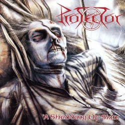 Protector - A Shedding Of Skin - LP