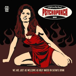 Psychopunch - We Are Just As Welcome As Holy Water In Satan's Drink (20th Anniversary Special Edition) - LP Gatefold