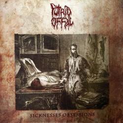 Putrid Offal - Sicknesses Obsessions - LP