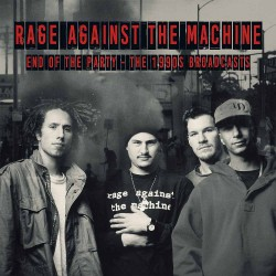 Rage Against The Machine - End Of The Party - The 1990s Broadcasts - DOUBLE LP Gatefold