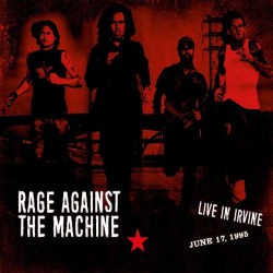 Rage Against The Machine - Live In Irvine - June 17, 1995 - CD DIGISLEEVE