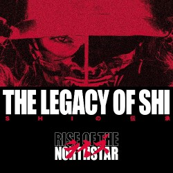 Rise Of The Northstar - The Legacy Of Shi - CD