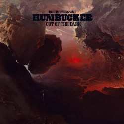 Robert Pehrsson's Humbucker - Out Of The Dark - CD